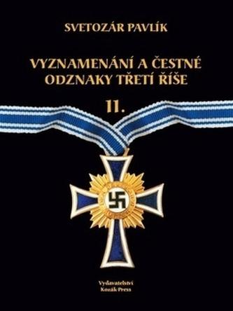 Vyznamenání a bojové odznaky Třetí říše II. - Pavlík, Svetozár