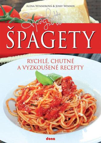 Špagety – rychlé, chutné a vyzkoušené recepty - Winnerová Alena, Winner Josef