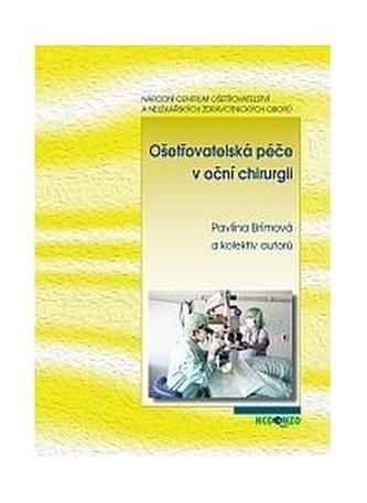 Ošetřovatelská péče v oční chirurgii - Kolektív autorov