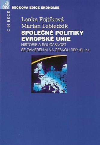 Společné politiky Evropské unie - Fojtíková, Lenka; Lebiedzik, Marián