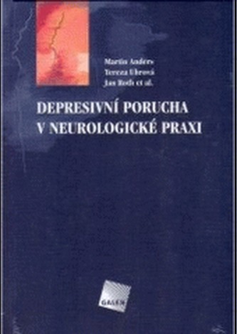 Depresivní porucha v neurologické praxi - Barták, Miroslav