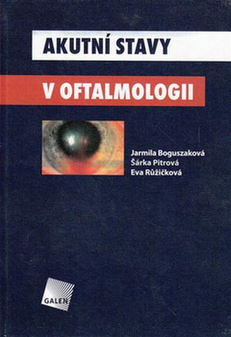 Akutní stavy v oftalmologii - Boguszáková, Jarmila