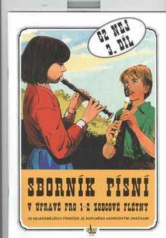 Sborník písní v úpravě pro zobcové flétny. 3.díl
