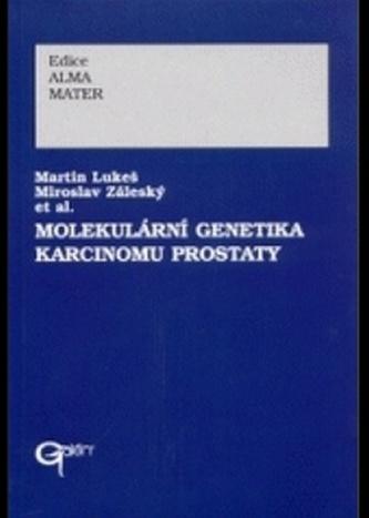 Molekulární genetika karcinomu prostaty - Miroslav Záleský et al.