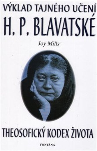 Výklad tajného učení H. P. Blavatské - Mills, Joy