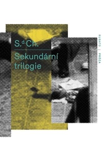 Sekundární trilogie - S.d.Ch.