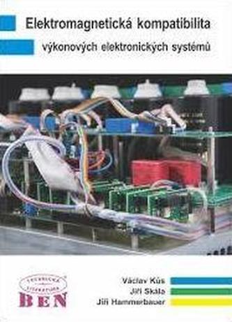 Elektromagnetická kompatibilita výkonových elektronických systémů - Václav Kůs, Jiří Skála