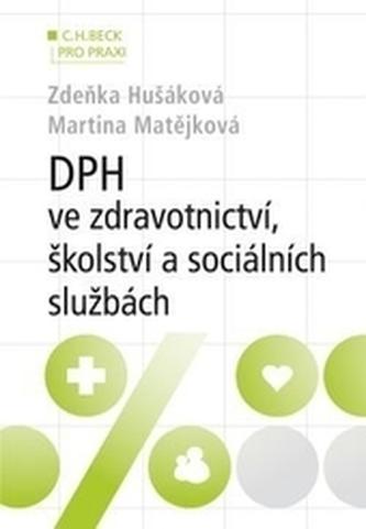 DPH ve zdravotnictví, školství a sociálních službách (v příkladech) - Martina Matějková