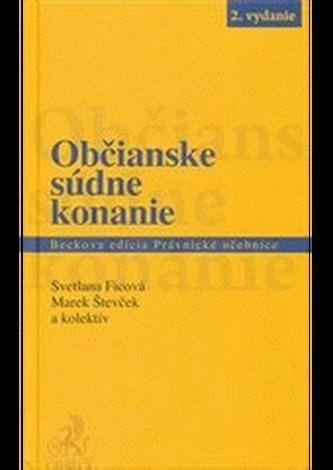 Občianske súdne konanie. 2. vydanie - Marek Števček a kolektív