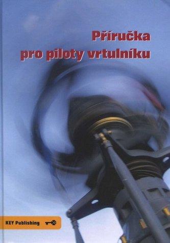 Příručka pro piloty vrtulníku - Miroslav Pospíšil