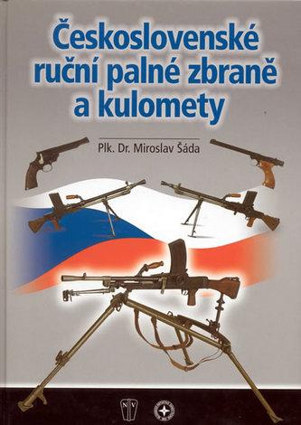 Československé ruční palné zbraně a kulomety - Miroslav Šáda; Ludvík Vondrášek