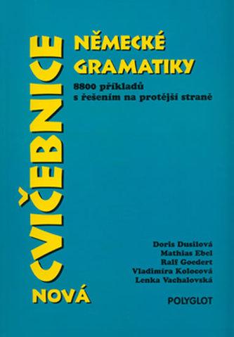 Nová cvičebnice německé gramatiky - Mathias Ebel, Ralf Goedert,Vladimíra Kolocová, Lenka Vachalovská