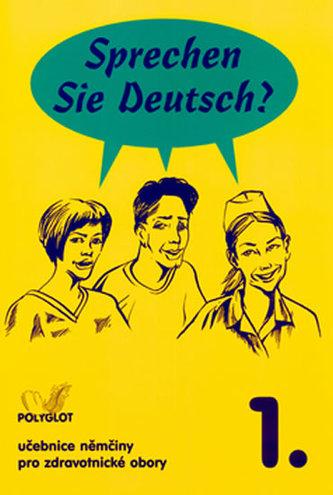 Sprechen Sie Deutsch? 1. - Vladimíra Kolocová, Lucie Pittnerová, Thomas Haupenthal, Mojmír Kolář