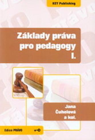 Základy práva pro pedagogy I. - Čuhelová, Jana