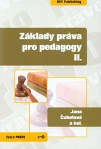Základy práva pro pedagogy II. - Čuhelová, Jana