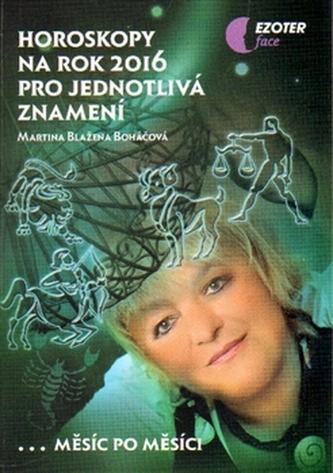 Horoskopy na rok 2016 pro jednotlivá znamení - Martina Blažena Boháčová