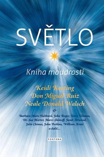 Světlo Kniha moudrosti - Keidi Keating; Don Miguel Ruiz; Neale Donald Walsch