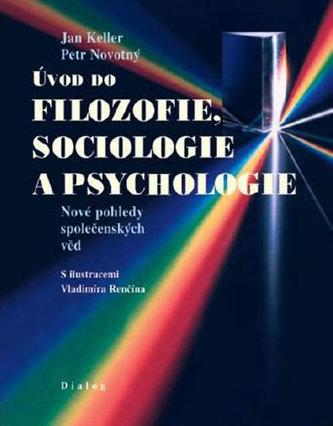 Úvod do filozofie, sociologie a psychologie - Petr Novotný