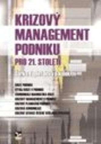 Krizový management podniku pro 21. století