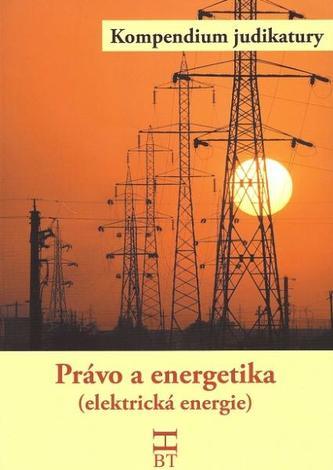 Právo a energetika (elektrická energie) - Daniela Kovářová