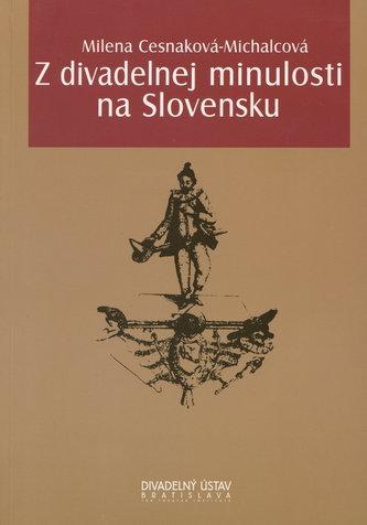 Z divadelnej minulosti na Slovensku