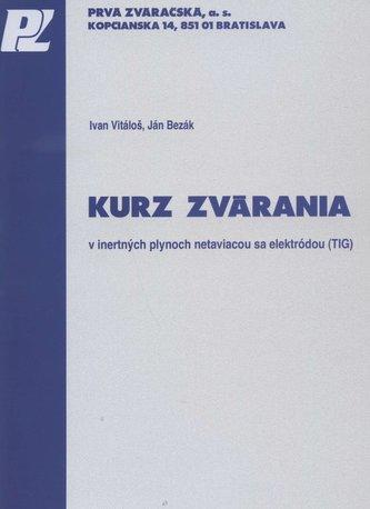 Kurz zvárania v inertných plynoch netaviacou sa elektródou (TIG) - Ján Bezák