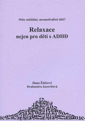 Relaxace nejen pro děti s ADHD - Drahomíra Jucovičová
