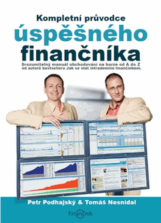 Kompletní průvodce úspěšného finančníka - Tomáš Nesnídal
