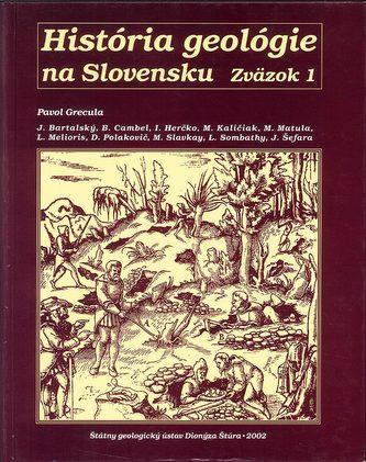 História geológie na Slovensku: Zväzok 1