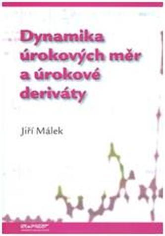 Dynamika úrokových měr a úrokové deriváty - Málek, Jiří