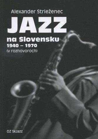 Jazz na Slovensku 1940 - 1970