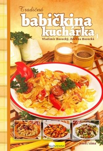 Tradičná babičkina kuchárka 1 - Zdenka Horecká