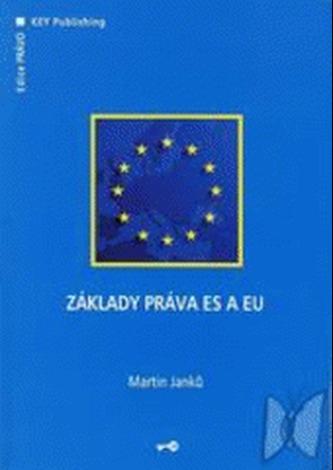 Základy práva ES a EU - Janků, Martin