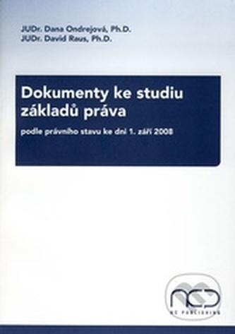 Dokumenty ke studiu základů práva podle právního stavu ke dni 1. září 2008 - Raus, David; Ondrejová, Dana