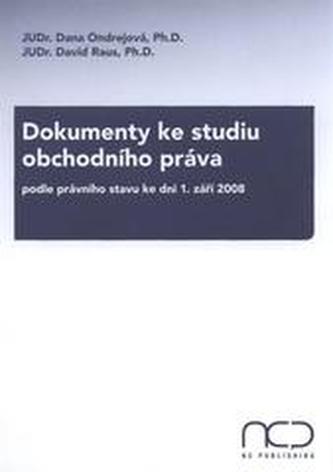 Dokumenty ke studiu obchodního práva podle právní stavu ke dni 1. září 2008 - Raus, David; Ondrejová, Dana