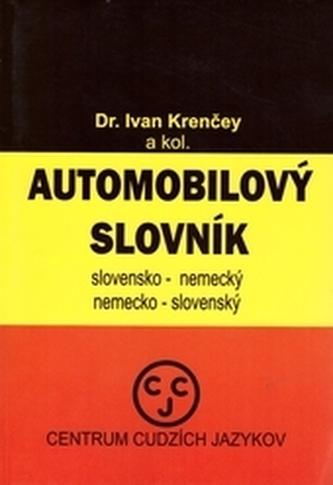 Slovensko-nemecký a nemecko-slovenský automobilový slovník - Krenčey, Ivan