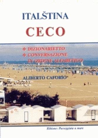 Italština-Ceco česko-italský frazeologický slovník - Caforio, Aliberto