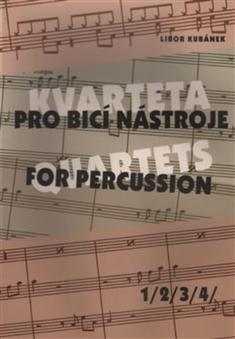 Kvarteta pro bicí nástroje 1-4 - Kubánek, Libor