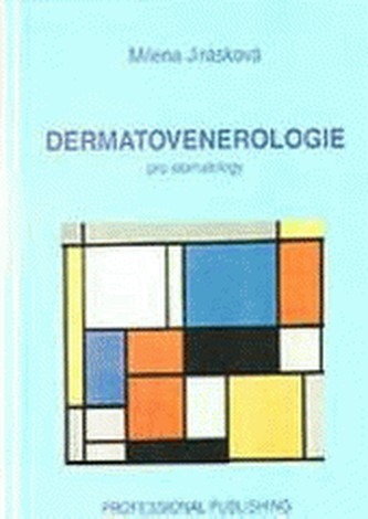 Dermatovenerologie pro stomatology - Jirásková, Milena