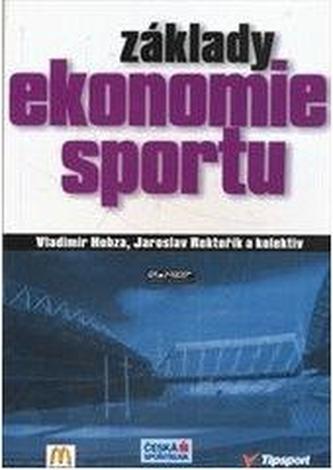 Základy ekonomie sportu - Hobza, Vladimír; Rektořík, Jaroslav