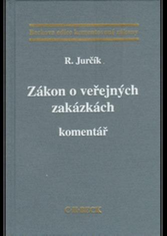 Zákon o veřejných zakázkách Komentář - Jurčík, Radek