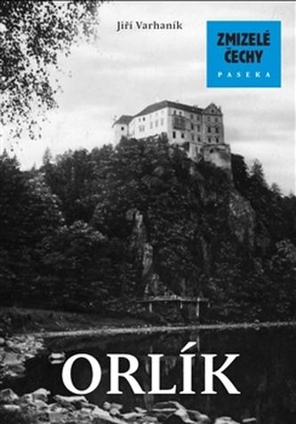 Zmizelé Čechy-Orlík - Jiří Varhaník