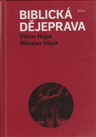 Biblická dějeprava - Miloslav Hájek
