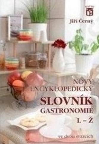 Nový encyklopedický slovník gastronomie 2 L-Ž - Černý Jiří