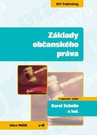Základy občanského práva - 3. vydání - Schelle, Karel