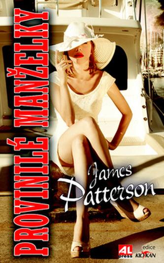 Provinilé manželky - James Patterson