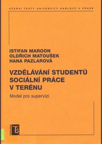 Vzdělávání studentů sociální práce v terénu - Maroon, Istifan; Matoušek, Oldřich; Pazlarová, Hana