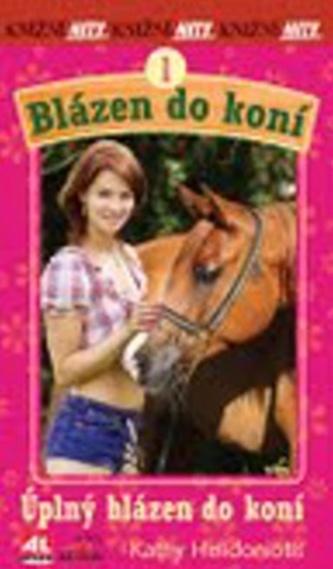 Blázen do koní 1 - Kathy Helidoniotis