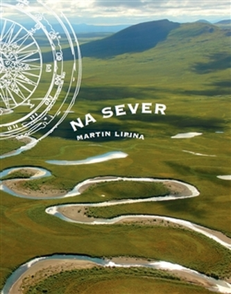 Na sever - Martin Lipina