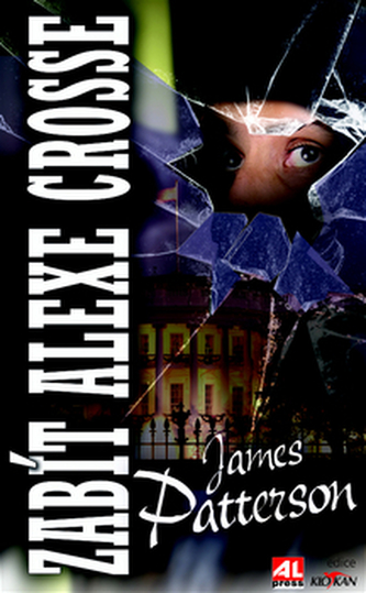Zabít Alexe Crosse - James Patterson